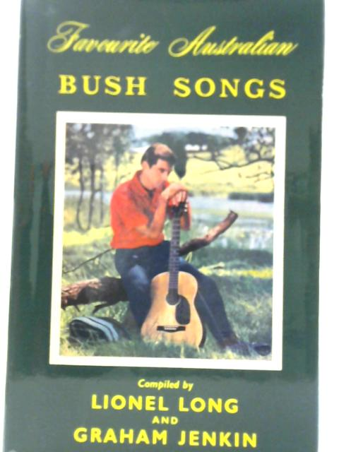 Favourite Australian Bush Songs by Lionel Long & Graham Jenkin