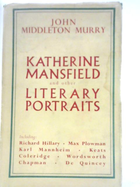 Katherine Mansfield And Other Literary Portraits By John Middleton Murry