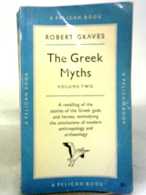 The Greek Myths (Pelican books) by Robert Graves