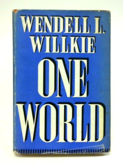 One World by Wendell Willke