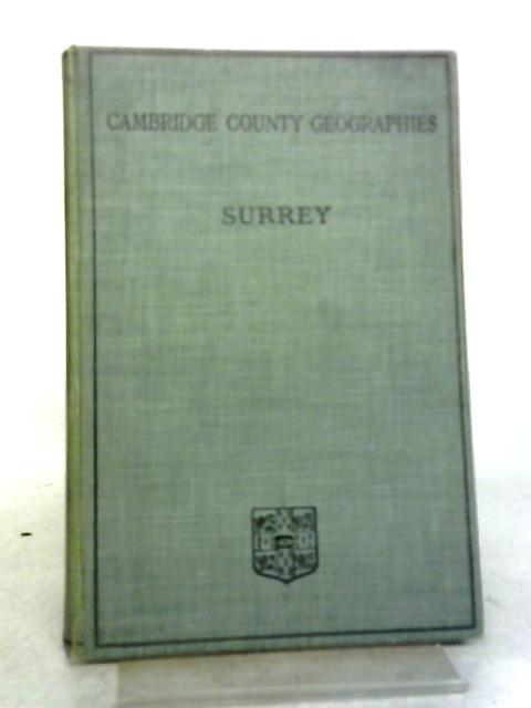 Surrey (Cambridge County Geographies) By George F. Bosworth