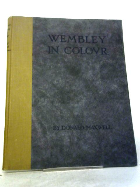 Wembley in Colour By Donald Maxwell