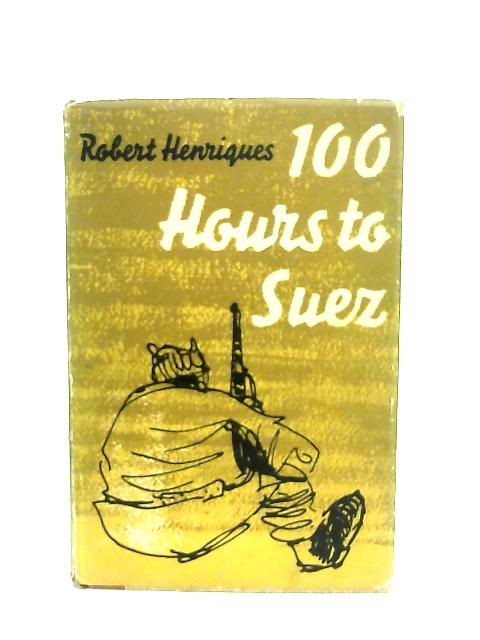 100 Hours to Suez By Robert Henriques