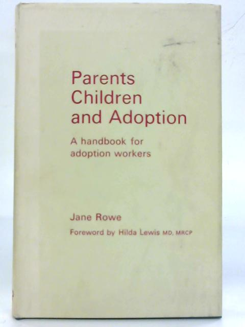 Parents Children and Adoption. By Jane Rowe