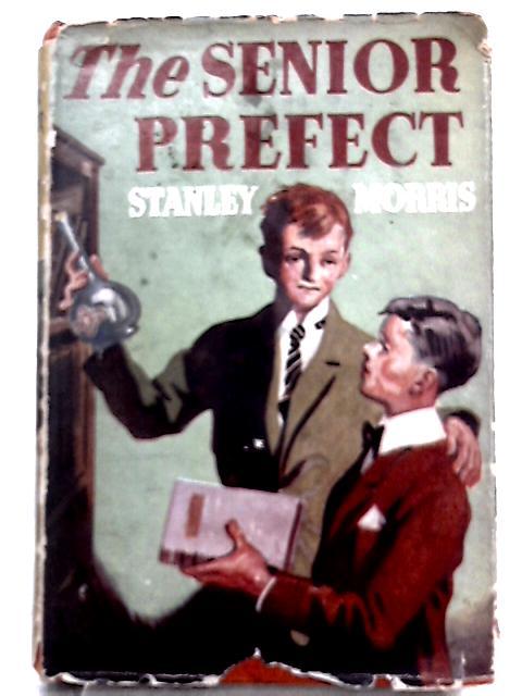 The Senior Prefect By Stanley Morris