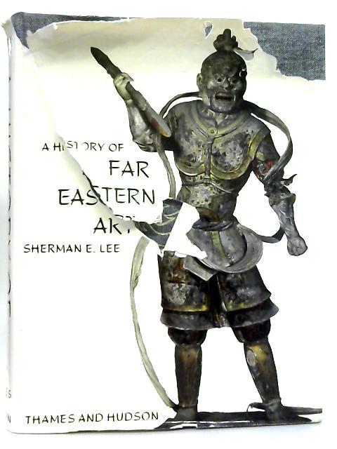 A History of Far Eastern Art By Sherman E. Lee