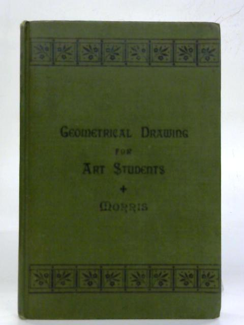 Geometrical drawing for art students. By I. H. Morris
