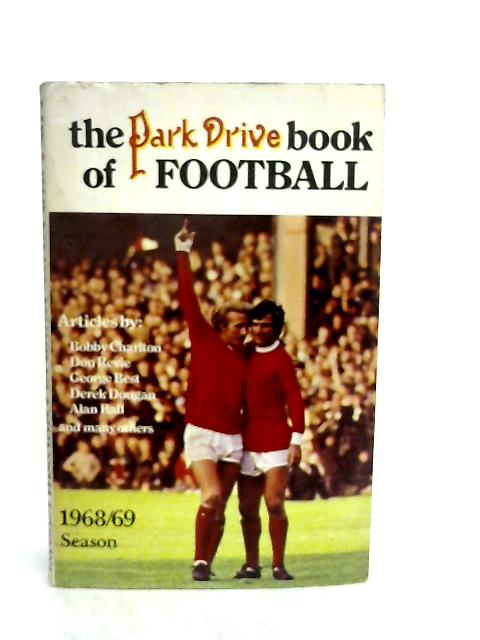 The Park Drive Book of Football 1968-1969 Season by William Luscombe