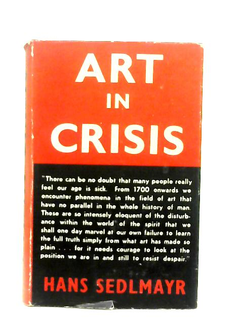 Art in Crisis, The Lost Centre By Hans Sedlmayr