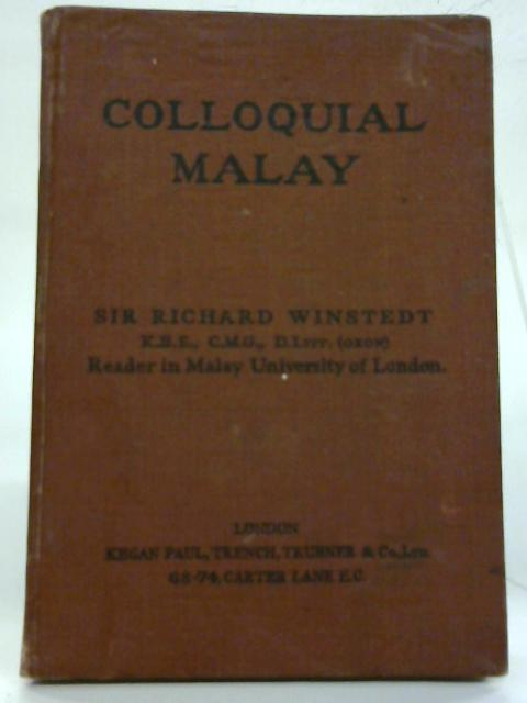 Colloquial Malay. By Sir Richard Winstedt
