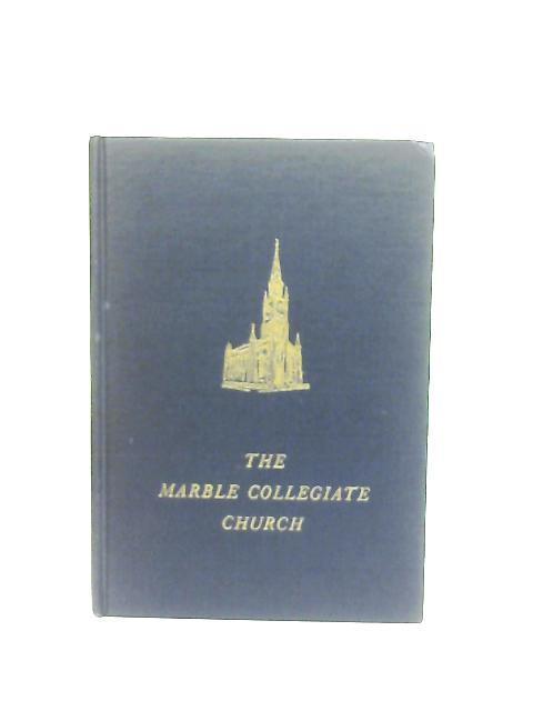 The Marble Collegiate Church By B. T. Cleaver (Ed.)