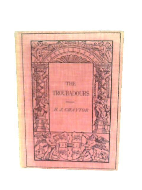 The Troubadours By H. J. Chaytor