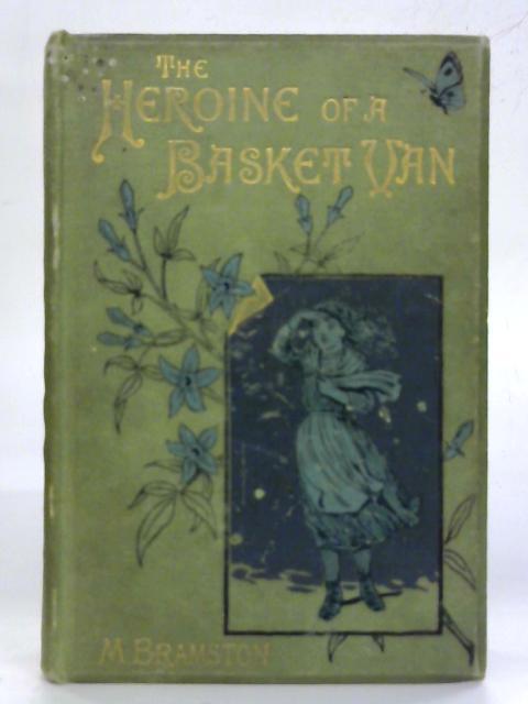 The Heroine of A Van Basket. By M. Bramston
