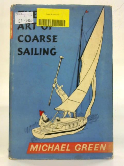 The Art of Coarse Sailing. By Michael Green