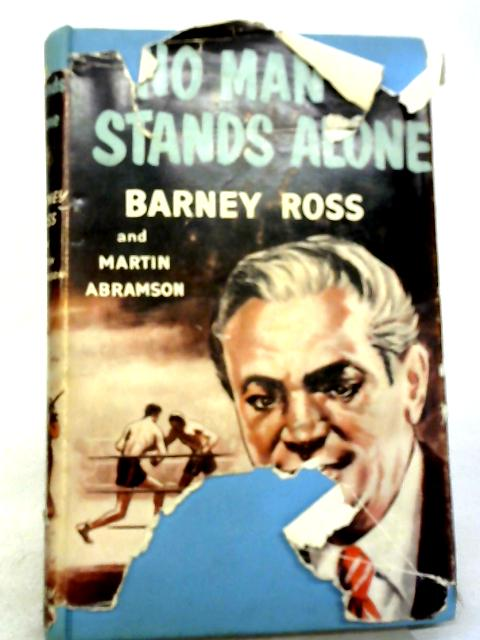 No Man Stands Alone` By Barney Ross & Martin Adamson