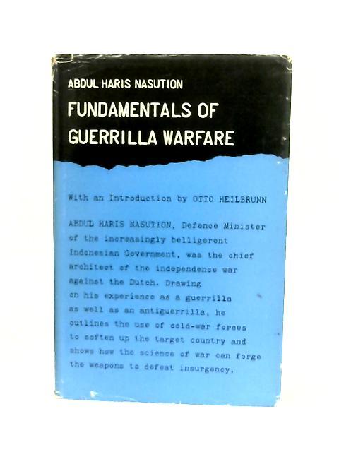 Fundamentals of Guerilla Warfare By Abdul Haris Nasution