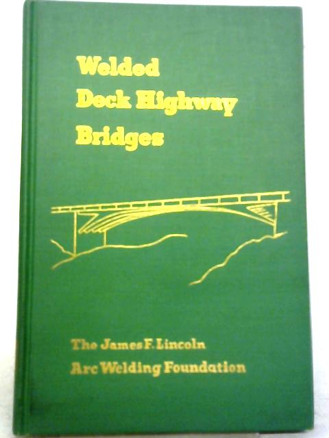 Welded Deck Highway Bridges By Lincoln Arc Welding
