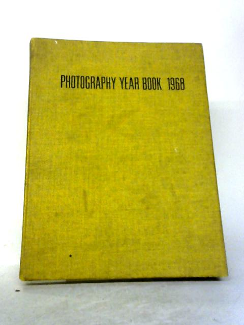 Photography Year Book: 1968 By John Sanders and Richard Gee (ed).