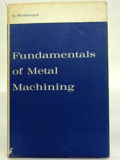 Fundamentals of Metal Machining. By G. Boothroyd