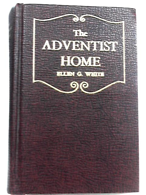 The Adventist Home By Ellen G. White