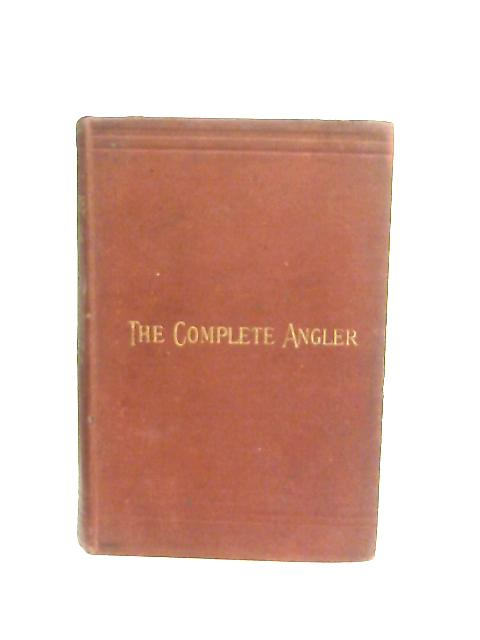 The Complete Angler By Izaak Walton & Charles Cotton