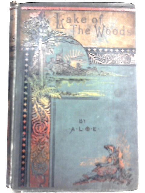 The Lake of the Woods By A. L. O. E.
