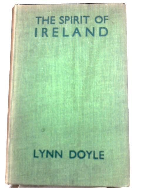 The Spirit of Ireland By Lynn Doyle