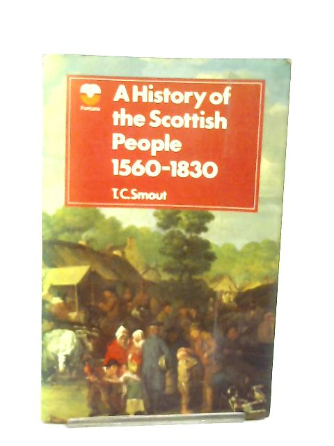 A History of the Scottish People 1560-1830 By T. C. Smout