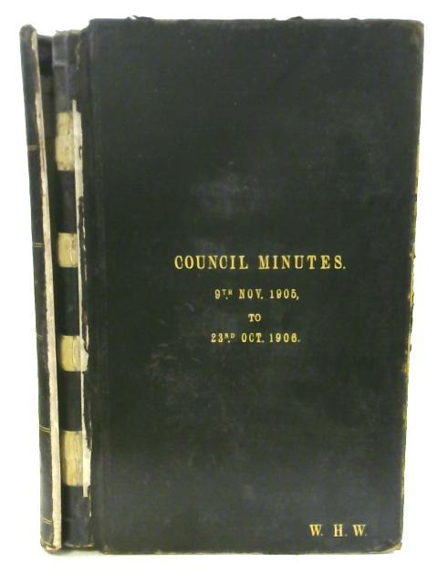 Council Minutes of the City and County of Bristol - 9th November 1905 to 23rd October 1906 by