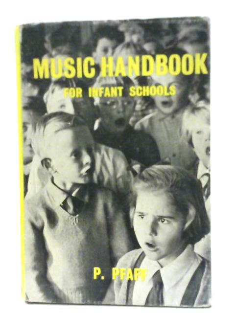 Music Handbook for Infant Schools by Philip Pfaff