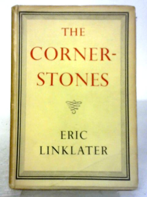 The Cornerstones: A Conversation in Elysium By Eric Linklater