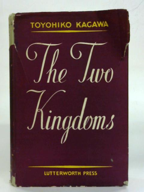 The Two Kingdoms. By Toyohiko Kagawa