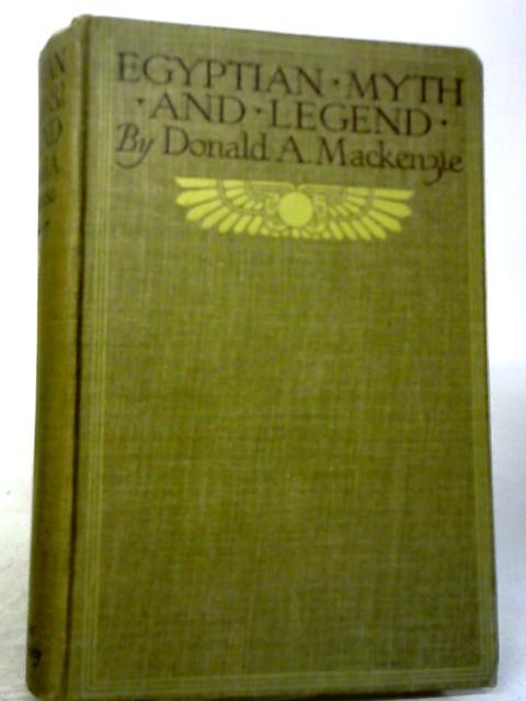 Egyptian Myth and Legend by Donald A. Mackenzie