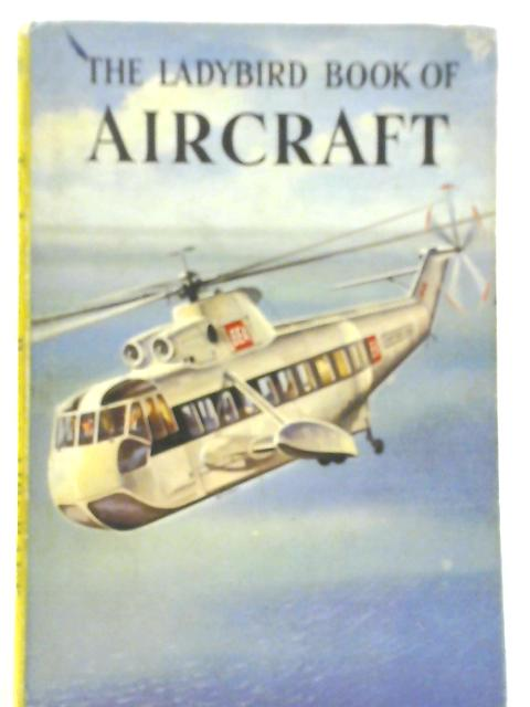 The Ladybird Book of Aircraft By David Carey