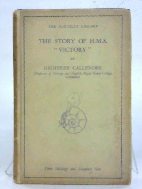 "The Story of H.M.S "" Victory "" (The nautilus library) By Geoffrey Callender"