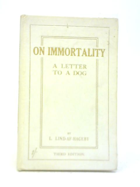 On Immortality, A Letter To A Dog By L. Lind-Af-Hageby