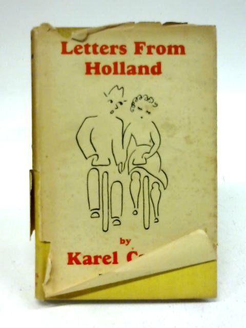 Letters From Holland by Karel Capek; Paul Selver