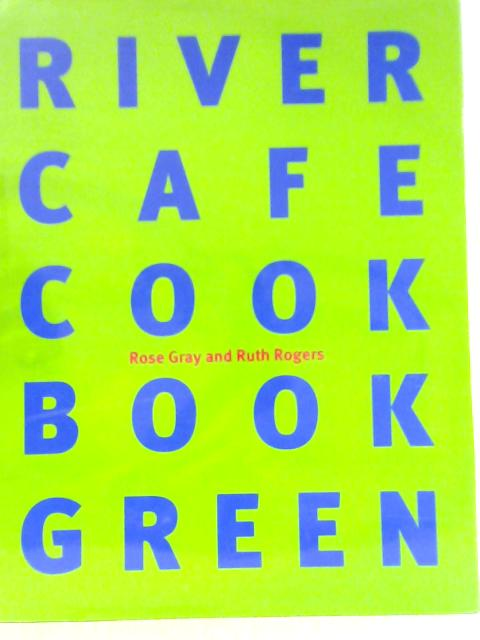 River Cafe Cook Book Green by Rose Gray