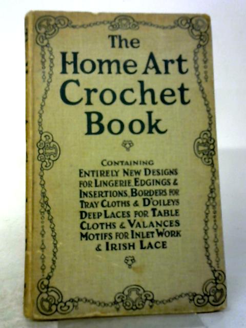 The Home Art Crochet Book by Flora Klickmann