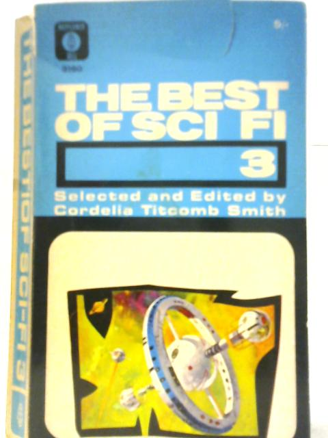 The Best of Science Fiction - Three by Cordelia Titcomb Smith.