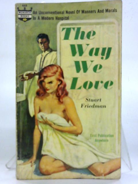 The Way We Love. by Stuart Friedman