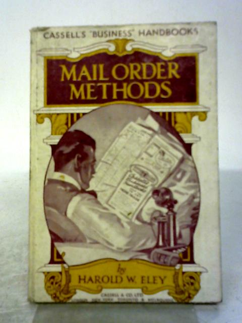 Cassell's Business Handbooks Mail Order Methods by Harold W Eley