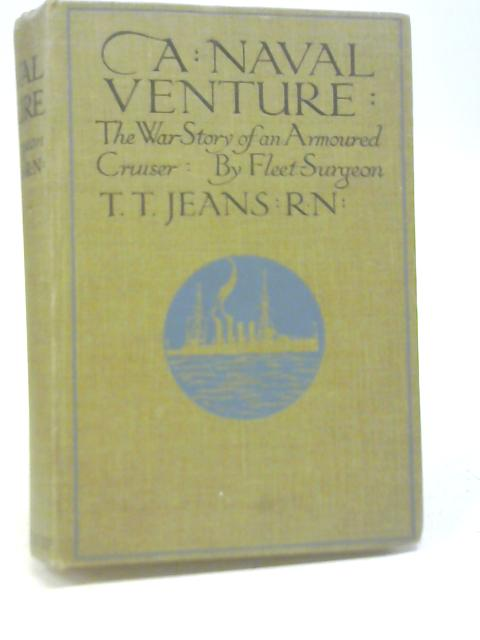 A Naval Venture: The War Story of an Armoured Cruiser By T. T. Jeans