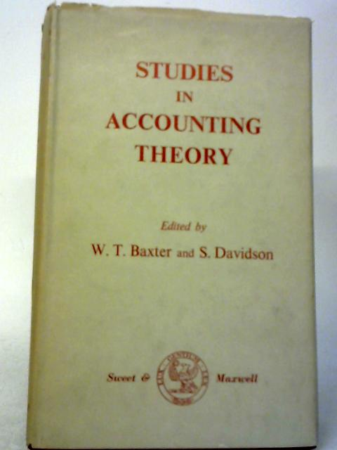 Studies in Accounting Theory by W.T. Baxter