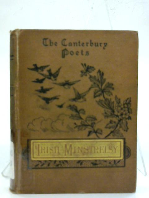 Irish Minstrelsy: Being a Seclection of Irish Songs, Lyrics and Ballads. By H Halliday Sparling