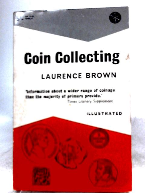 Coin Collecting By Laurence Brown