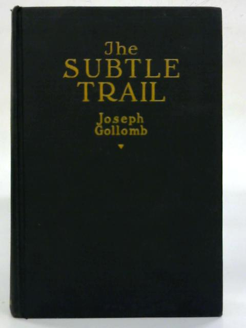 The Subtle Trail. By Joseph Gollomb