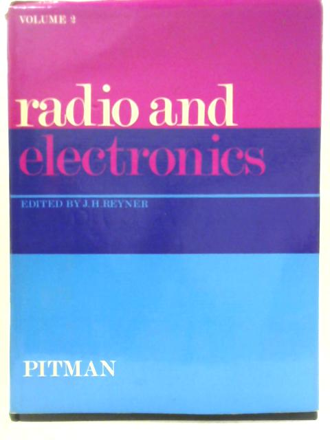 Radio and Electronics Volume Two By J. H. Reyner