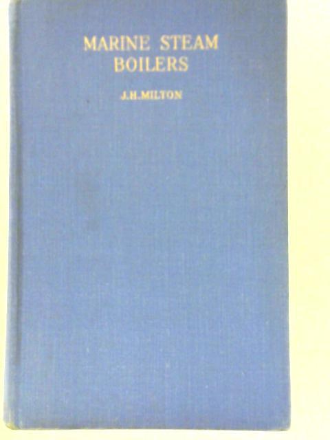 Marine Steam Boilers by James Hugh Milton