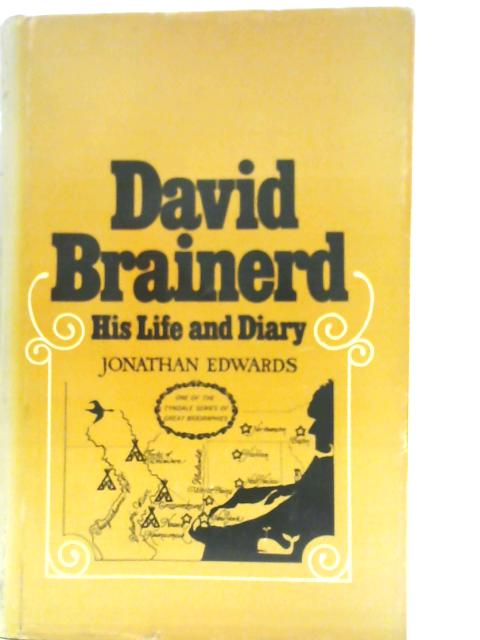 THe Life and Diary of David Brainerd by David Brainerd